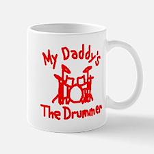 My Daddys The Drummer™ Mug