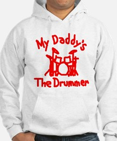 My Daddys The Drummer™ Hoodie