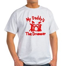 My Daddys The Drummer™ T-Shirt