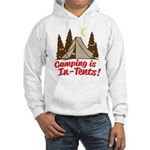 Camping Is In-Tents Hooded Sweatshirt