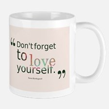 Don't Forget To LOVE YOURSELF! Mugs