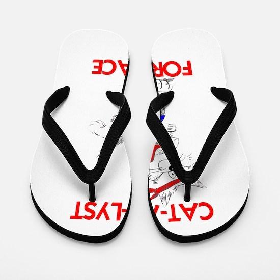 CAT-A-LYST for peace Flip Flops