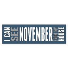 I Can See November... Bumper Sticker