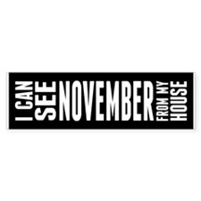 I Can See November... Bumper Sticker