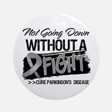 Not Going Down Parkinsons Ornament (Round)
