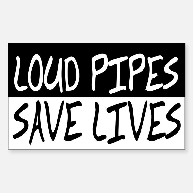 Loud Pipes Save Lives Rectangle Decal