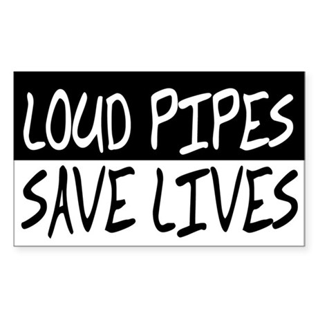 Loud Pipes Save Lives Rectangle Sticker