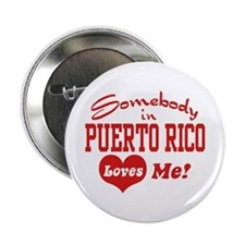 Somebody in Puerto Rico loves Me Button