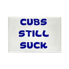 Cubs Still Suck Rectangle Magnet
