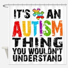Autism Thing Shower Curtain