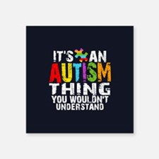 "Autism Thing Square Sticker 3"" x 3"""