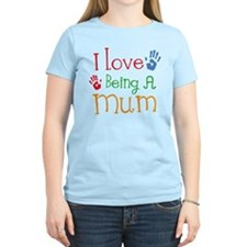 I Love Being A Mum T-Shirt