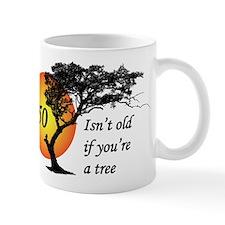 50 isn't old if you're a tree Mug