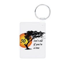 50 isn't old if you're a tree Keychains