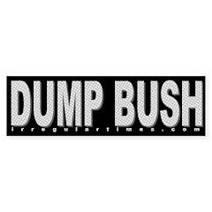 Dump Bush Steel Bumper Bumper Sticker