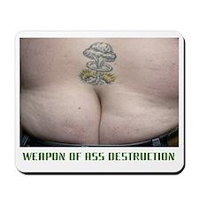Weapon Of Ass Destruction Mousepad