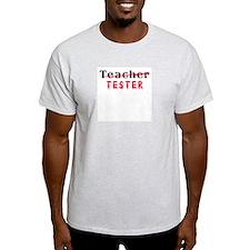 Teacher, TESTER T-Shirt