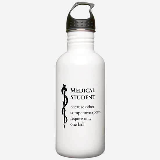 Medical Student Because... Water Bottle