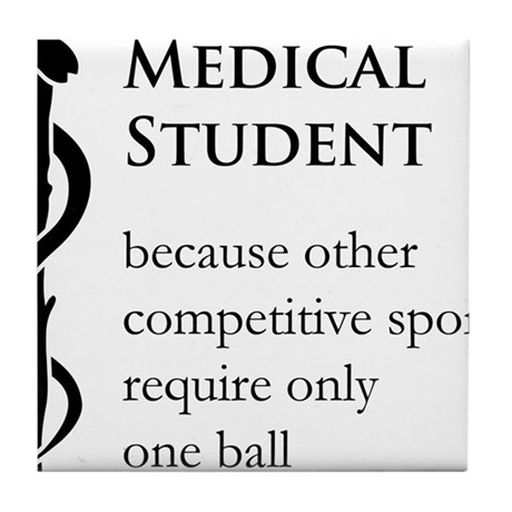 Medical Student Because... Tile Coaster