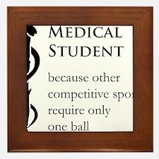 Medical Student Because... Framed Tile