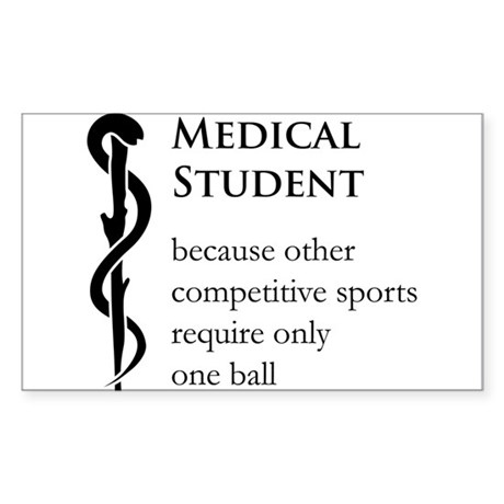 Medical Student Because... Sticker (Rectangle)