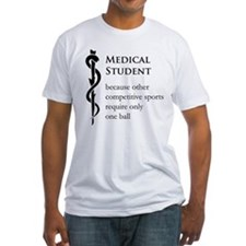 Medical Student Because... Shirt