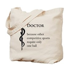 Doctor Because... Tote Bag
