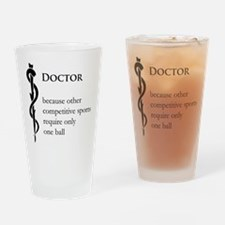 Doctor Because... Drinking Glass