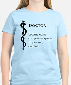 Doctor Because... T-Shirt