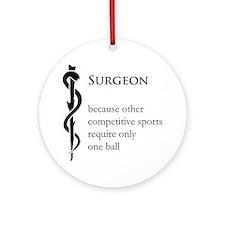 Surgeon Because... Ornament (Round)