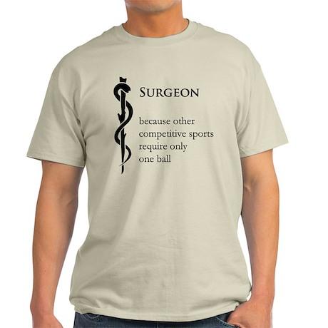 Surgeon Because... Light T-Shirt