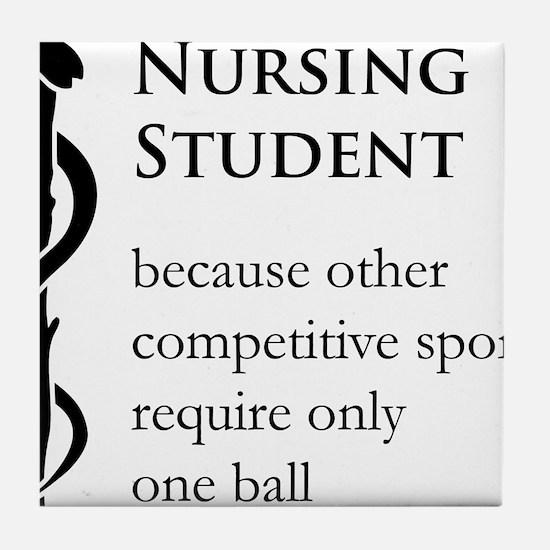 Nursing Student Because... Tile Coaster