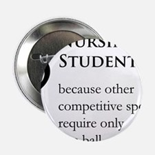 "Nursing Student Because... 2.25"" Button"