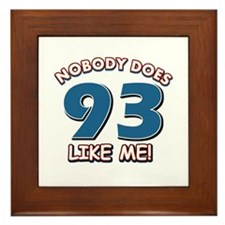 Nobody does 93 like me Framed Tile