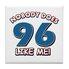 Nobody does 96 like me Tile Coaster