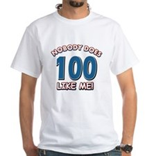 Nobody does 100 like me Shirt