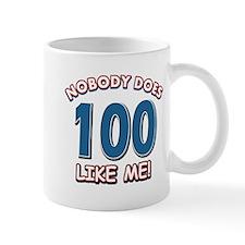 Nobody does 100 like me Mug