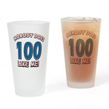 Nobody does 100 like me Drinking Glass