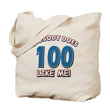 Nobody does 100 like me Tote Bag