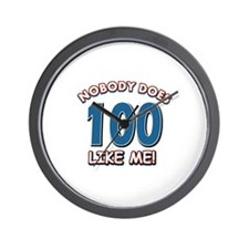 Nobody does 100 like me Wall Clock