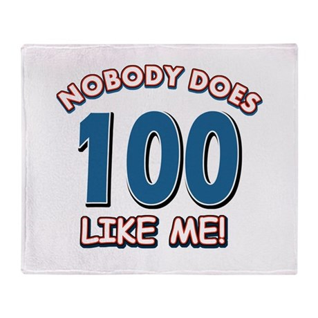 Nobody does 100 like me Throw Blanket