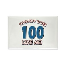 Nobody does 100 like me Rectangle Magnet