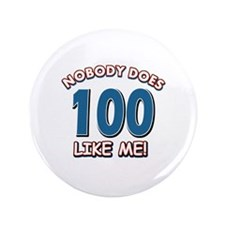 "Nobody does 100 like me 3.5"" Button"