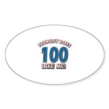 Nobody does 100 like me Decal