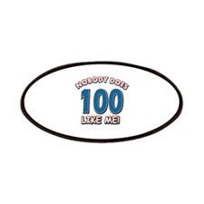 Nobody does 100 like me Patches