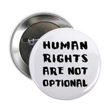 "Human Rights Are Not Optional 2.25"" Button"