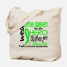 Hero in Life 2 Lymphoma Tote Bag