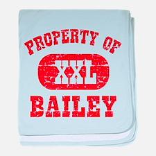 Property Of Bailey baby blanket