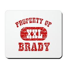 Property Of Brady Mousepad