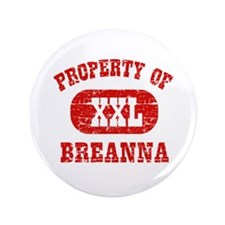 "Property Of Breanna 3.5"" Button"